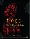 Once Upon a Time: Red's Untold Tale - Wendy Toliver
