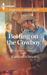 Betting on the Cowboy - Kathleen O'Brien