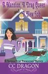 A Mansion, A Drag Queen, And A New Job: A Deanna Oscar Paranormal Mystery (Volume 1) - CC Dragon