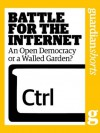 Battle for the Internet: An open democracy or a walled garden? (Guardian Shorts) - The Guardian, Martin Belam