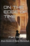 On The Edge of Time - Russ Scalzo, Steve Mamchak
