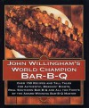 John Willingham's World Champion Bar-B-q: Over 150 Recipes And Tall Tales For Authentic... - John Willingham, Rhonda Voo, Caroline Cunningham