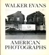 American Photographs - Walker Evans, Lincoln Kerstein