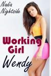 Working Girl Wendy - Nadia Nightside