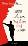 3000 Arten, Ich liebe dich zu sagen - Marie-Aude Murail, Tobias Scheffel
