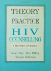 Theory And Practice Of HIV Counselling: A Systemic Approach (Series; 22) - Robert Bor, Riva Miller, Eleanor Goldman
