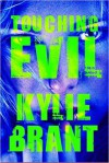 Touching Evil (Circle of Evil #2) - Kylie Brant