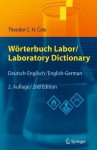 Worterbuch Labor / Laboratory Dictionary: Deutsch/Englisch - English/German - Theodor C.H. Cole, Klaus Roth