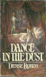 Dance in the Dust - Harriet Gray, Denise Robins