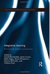 Integrative Learning: International research and practice (Routledge Research in Higher Education) - Daniel Blackshields, James Cronin, Bettie Higgs, Shane Kilcommins, Marian McCarthy, Anthony Ryan