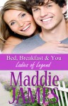 Bed, Breakfast and You - Maddie James