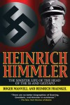 Heinrich Himmler: The Sinister Life of the Head of the SS and Gestapo - Heinrich Fraenkel, Roger Manvell