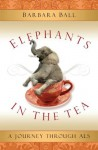 Elephants in the Tea - Barbara Ball