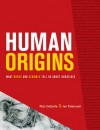 Human Origins: What Bones and Genomes Tell Us about Ourselves - Rob DeSalle, Ian Tattersall
