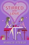 Stirred with love - Marcie Steele