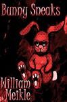 Bunny Sneaks - William Meikle