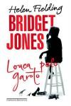 Bridget Jones: Louca Pelo Garoto - Ana Ban, Helen Fielding, Julia Romeu, Renato Prelorentzou