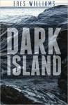 Dark Island: Dark Island (Volume 1) - Eres Williams
