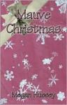 Mauve Christmas - Megan Hussey