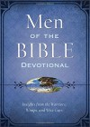 Men of the Bible Devotional: Insights from the Warriors, Wimps, and Wise Guys - Compiled by Barbour Staff