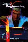Genetic Engineering (Global Issues) - Jenny Bryan