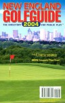 New England Golfguide 2004: The Directory for Public Play - New England Golfguide, New England Golfguide