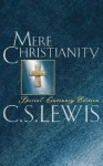 Mere Christianity: Centenary Edition - Walter Hooper, C.S. Lewis