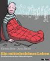 Ein Mittelschönes Leben: Ein Kinderbuch Über Obdachlosigkeit - Kirsten Boie, Jutta Bauer