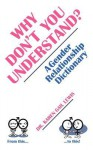 Why Don't You Understand? a Gender Relationship Dictionary - Karen Gail Lewis