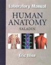 Human Anatomy Laboratory Manual - Eric Wise, Kenneth S. Saladin
