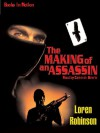 The Making of an Assassin - Loren Robinson