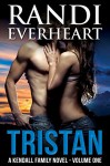 Tristan (The Kendall Family Series Book 1) - Randi Everheart