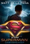Superman: Dawnbreaker - Matt de la Pena
