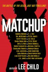 MatchUp - Andrew Gross, Karin Slaughter, Lee Child, Val McDermid, Michael Koryta, Kathy Reichs, David Morrell, Lisa Scottoline, Lisa Jackson, Lara Adrian, C.J. Box, Peter James, Charlaine Harris, Gayle Lynds, Christopher Rice, Sandra Brown, Eric Van Lustbader, John Sandford, Steve B