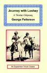 Journey with Loshay - A Tibetan Odyssey - George Patterson, John Pilkington