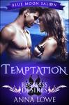 Temptation: Reckless Desires (Blue Moon Saloon Book 2) - Anna Lowe