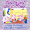 The Piggles' Winter Treat (Book 1) - Alan Dart, Malcolm Bird