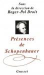 PréSences De Schopenhauer - Roger-Pol Droit
