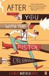 By Kyril Bonfiglioli After You with the Pistol: The Second Charlie Mortdecai Novel [Paperback] - Kyril Bonfiglioli