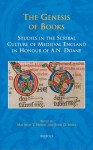 The Genesis of Books: Studies in the Scribal Culture of Medieval England in Honour of A. N. Doane - Matthew T. Hussey, John D. Niles