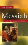 Messiah: Jesus The Evidence Of History - Paul Barnett