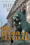 The Terrorist Next Door - Sheldon Siegel