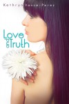 Love and Truth - Kathryn Perez