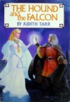 The Hound and the Falcon - Judith Tarr
