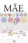 Mãe - Uma Antologia Literária - Vários