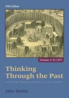 Thinking Through the Past: A Critical Thinking Approach to U.S. History, Volume 1 - John Hollitz