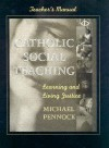 Catholic Social Teaching: Learning and Living Justice, Teacher's Manual [With Compatible with PCs, and Macs] - Michael Pennock