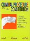Criminal Procedure and the Constitution2002: Leading Supreme Court Cases and Introductory Text (American Casebook Series and Other Coursebooks) - Jerold H. Israel, Yale Kamisar, Wayne R. Lafave