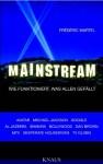 Mainstream: Wie funktioniert, was allen gefällt - - Frédéric Martel, Elsbeth Ranke, Ursel Schäfer