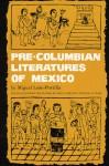 Pre-Columbian Literatures of Mexico - Miguel León-Portilla, Miguel Leon-Portilla
